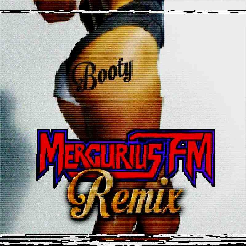 Mercurius FM JLO Booty Remix
